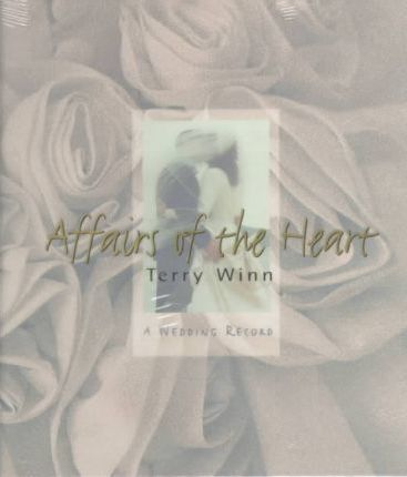 Affairs of the Heart: a Wedding Record