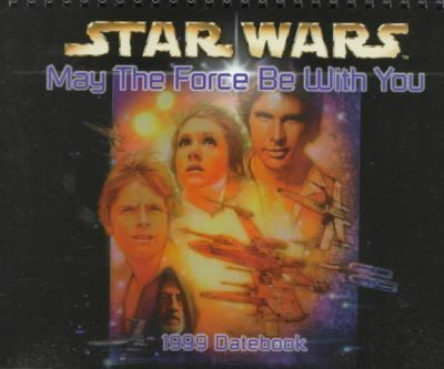 Cal 99 May the Force Be With You Datebook