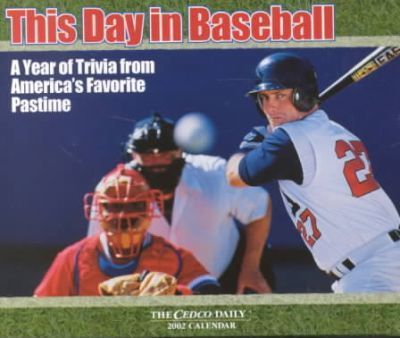 This Day in Baseball 2002 Calendar
