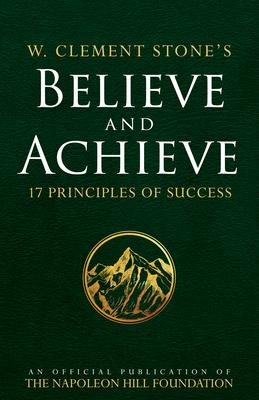 W. Clement Stone's Believe and Achieve