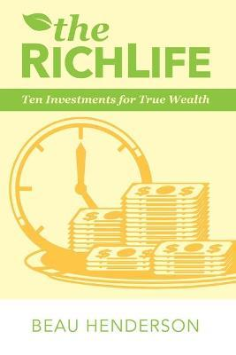 The Richlife: Ten Investments for True Wealth