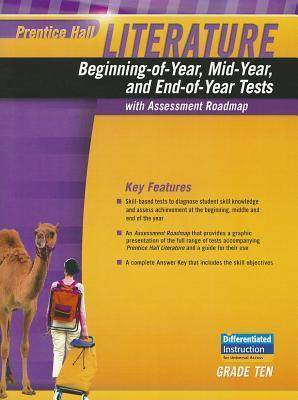 Prentice Hall Literature 2010 Beginning-Of-Year Mid-Year and End-Of-Yeartest Grade 10