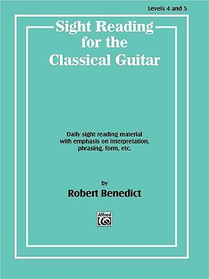 Sight Reading for the Classical Guitar, Level IV-V : Daily Sight Reading Material with Emphasis on Interpretation, Phrasing, Form, and More