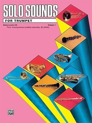 Solo Sounds for Trumpet, Vol 1  Levels 3-5 Solo Book