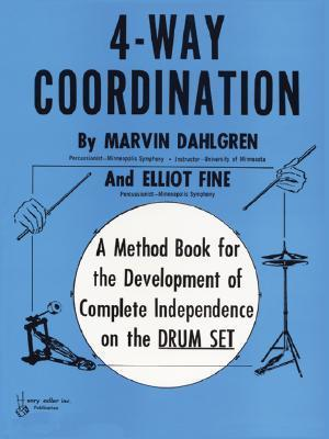 4-Way Coordination : A Method Book for the Development of Complete Independence on the Drum Set