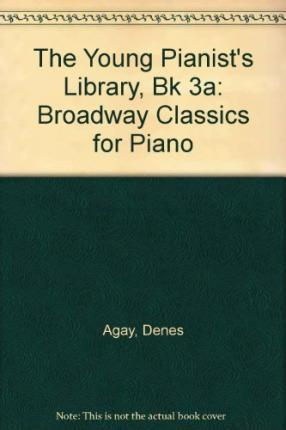 The Young Pianist's Library, Bk 3a : Denes Agay : 9780769250649