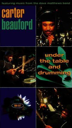 Carter Beauford -- Under the Table and Drumming  2 Videos Box Set