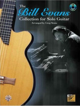 The Bill Evans Collection for Solo Guitar : Greg Stone : 9780769291703