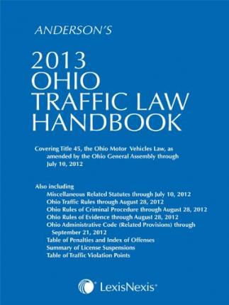 Anderson's 2013 Ohio Traffic Law Handbook