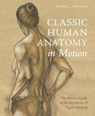Free Classic Human Anatomy In Motion The Artist S Guide To The