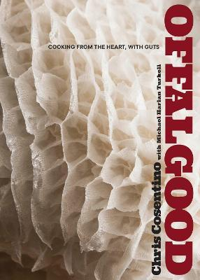 Offal Good : Cooking from the Heart, with Guts