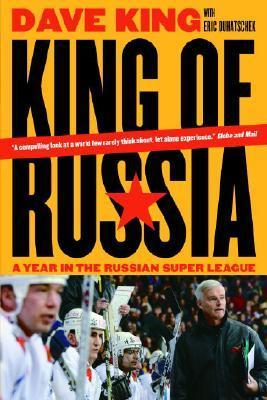 King of Russia : A Year in the Russian Super League