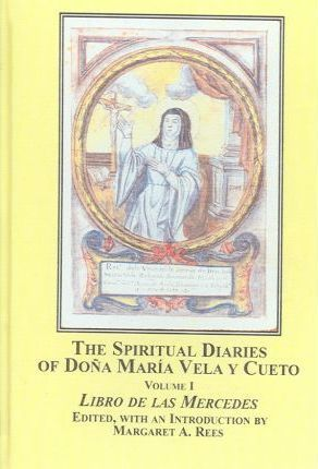 The Spiritual Diaries of Dona Maria Vela y Cueto