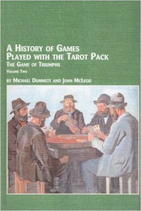 A History of Games Played with the Tarot Pack v. 2  The Game of Trumps