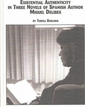 Existential Authenticity in Three Novels of Spanish Author Miguel Delibes