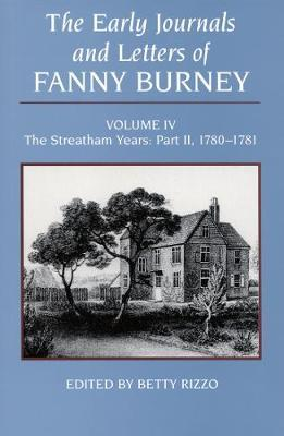 The Early Journals and Letters of Fanny Burney, Volume IV  The Streatham Years, Part II, 1780-1781