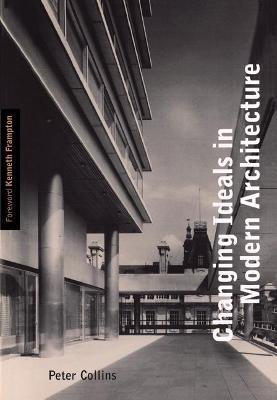 Changing Ideals in Modern Architecture, 1750-1950  Second Edition