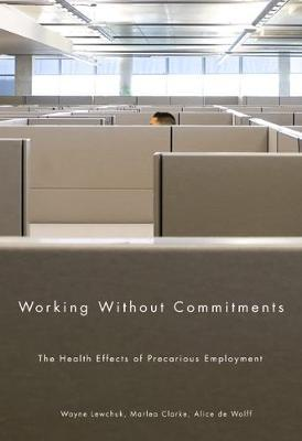 Working Without Commitments : The Health Effects of Precarious Employment