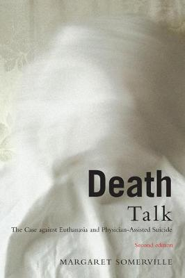 Death Talk, First Edition: The Case Against Euthanasia and Physician-Assisted Suicide