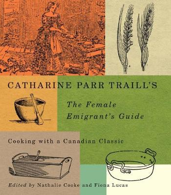 Catharine Parr Traill's The Female Emigrant's Guide: Volume 241