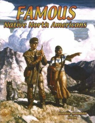 Famous Native North Americans : Bobbie Kalman : 9780778704713