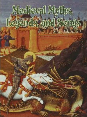 Medieval Myths, Legends and Songs