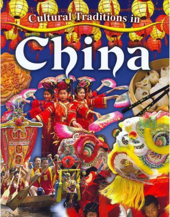 Cultural Traditions in China : Lynn Peppas : 9780778775911