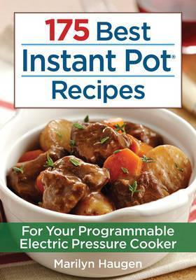 175 Best Instant Pot Recipes Cover Image