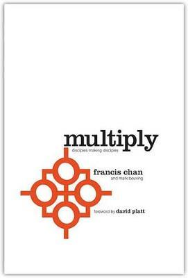 Multiply Volume 1  Disciple Making for Ordinary People