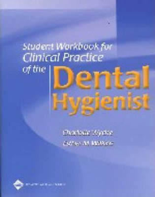 Clinical Practice of the Dental Hygienist: Student Workbook