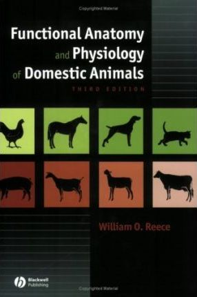 Functional Anatomy and Physiology of Domestic Animals : William O ...