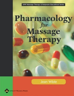 Pharmacology for Massage Therapy : Procedures and Quick Reference – Jean M. Wible