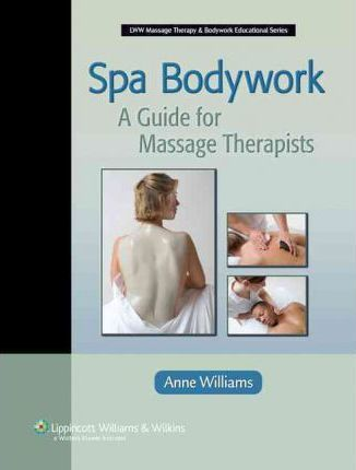 Spa Bodywork : A Guide for Massage Therapists