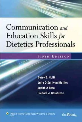 Communication and education skills for dietetics professionals communication and education skills for dietetics professionals richard j calabrese 9780781774345 fandeluxe Images