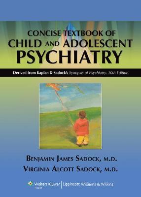 Kaplan and Sadock's Concise Textbook of Child and Adolescent Psychiatry