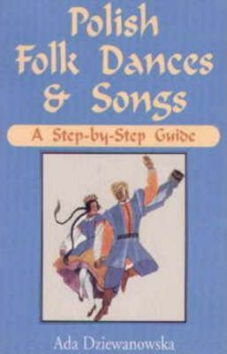Polish Folk Dances and Songs  A Step-by-Step Guide