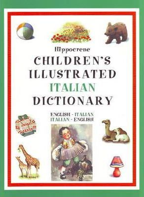 Children's Illustrated Italian Dictionary : Editors Of Hippocrene