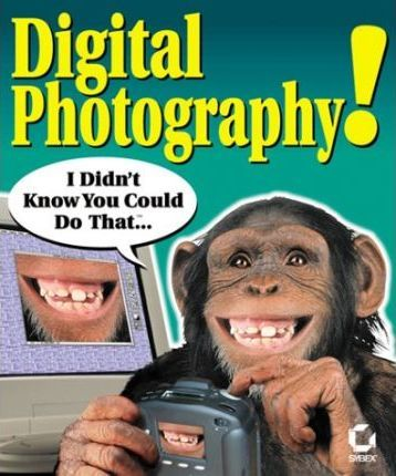 Digital Photography!  I Didn't Know You Could Do That....