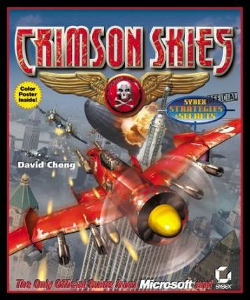 Crimson Skies: Official Strategies and Secrets