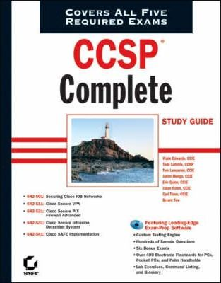CCSP Complete Study Guide: Exams 642-501, 642-511, 642-521, 642-531, 642-541