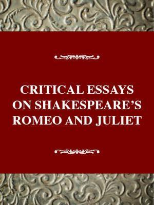 Interview Essay Sample Critical Essays On Shakespeares Romeo And Juliet Essay On Foreign Policy also Essay On Family Critical Essays On Shakespeares Romeo And Juliet  Ja Porter  Essay Intro Template