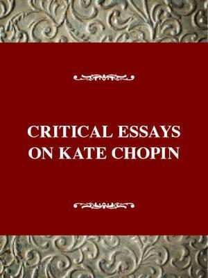 petry alice hall ed. critical essays on kate chopin Essay critical essays on kate chopin edited by alice hall petry space kids free online education essays presentation cithm program curriculum.