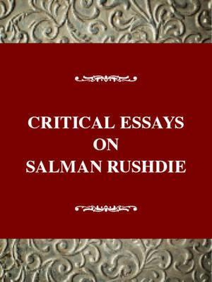 critical essays on salman rushdie m keith booker  critical essays on salman rushdie