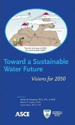 Toward a Sustainable Water Future  Visions for 2050