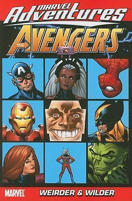 Marvel Adventures The Avengers Vol.7: Weirder And Wilder