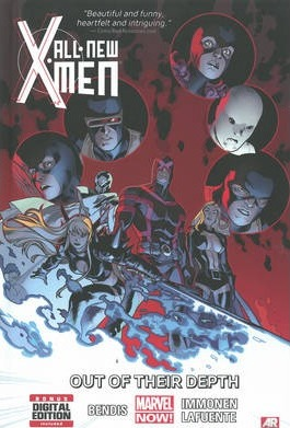 All-New X-Men: All-new X-men Volume 3: Out Of Their Depth (marvel Now) Out of Their Depth (Marvel Now) Volume 3
