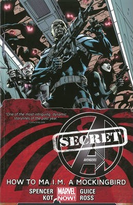 Secret Avengers - Volume 3: How To Ma.i.m. A Mockingbird (marvel Now)