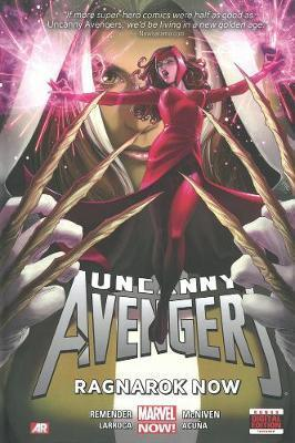 Uncanny Avengers: Uncanny Avengers Volume 3: Ragnarok Now (marvel Now) Ragnarok Now (Marvel Now) Volume 3