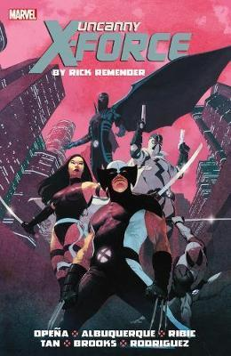 Uncanny X-force By Rick Remender: The Complete Collection Volume 1 Cover Image