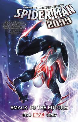 Spider-man 2099 Vol  3: Smack To The Future : Peter David